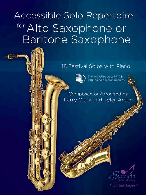 Accessible Solo Repertoire for Alto Saxophone or Baritone Saxophone